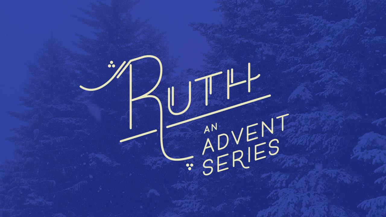 Ruth: An Advent Series : Antioch Community Church in Northeast